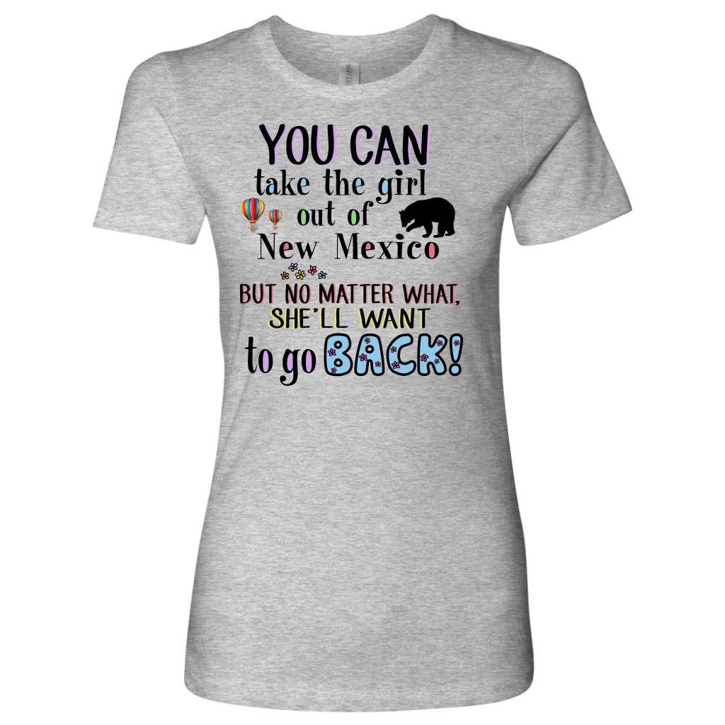 You Can Take The Girl Out Of New Mexico T-Shirt