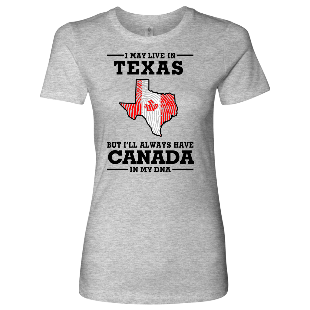 Live In Texas But Canada In My Dna T-Shirt