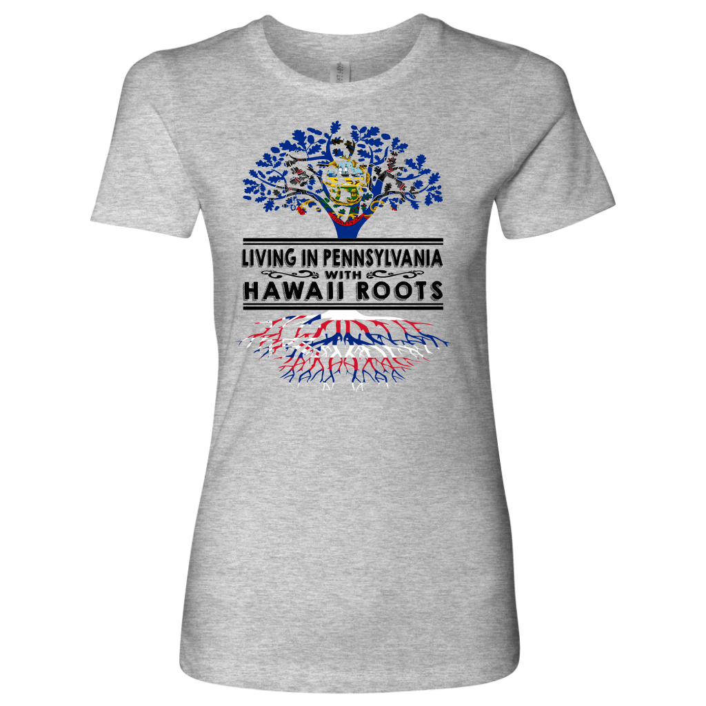 Living In Pennsylvania With Hawaii Roots T-shirt