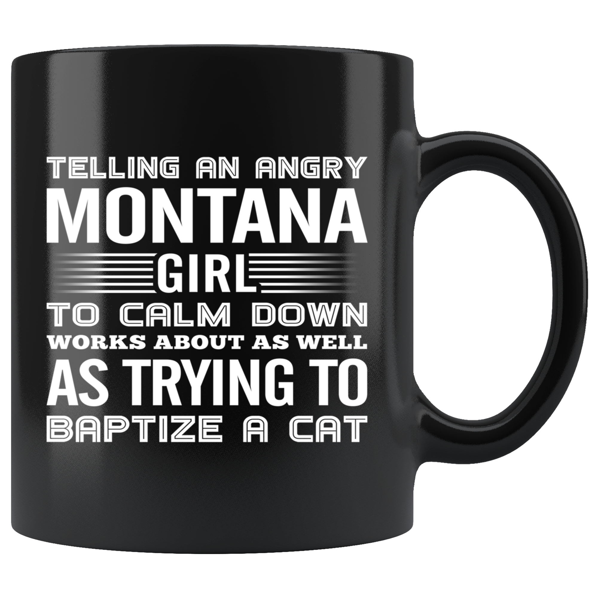 Telling An Angry Montana Girl To Calm Down Mug