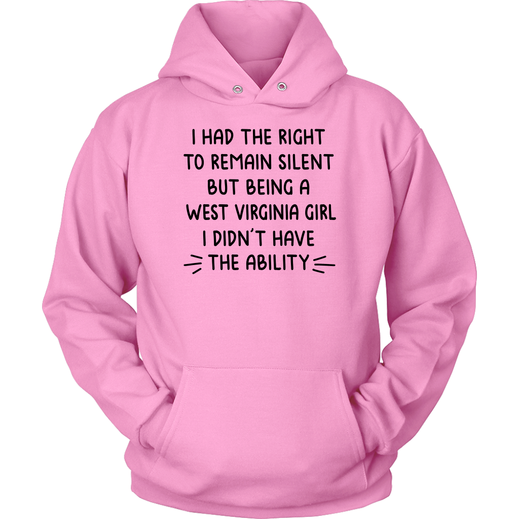 I Had The Right To Remain Silent A West Virginia Girl T Shirt