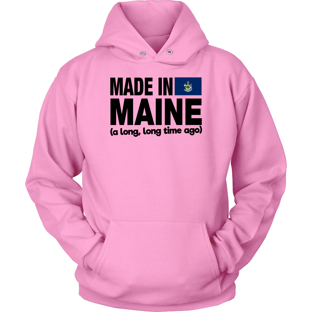 Made In Maine A Long Long Time Ago T-Shirt