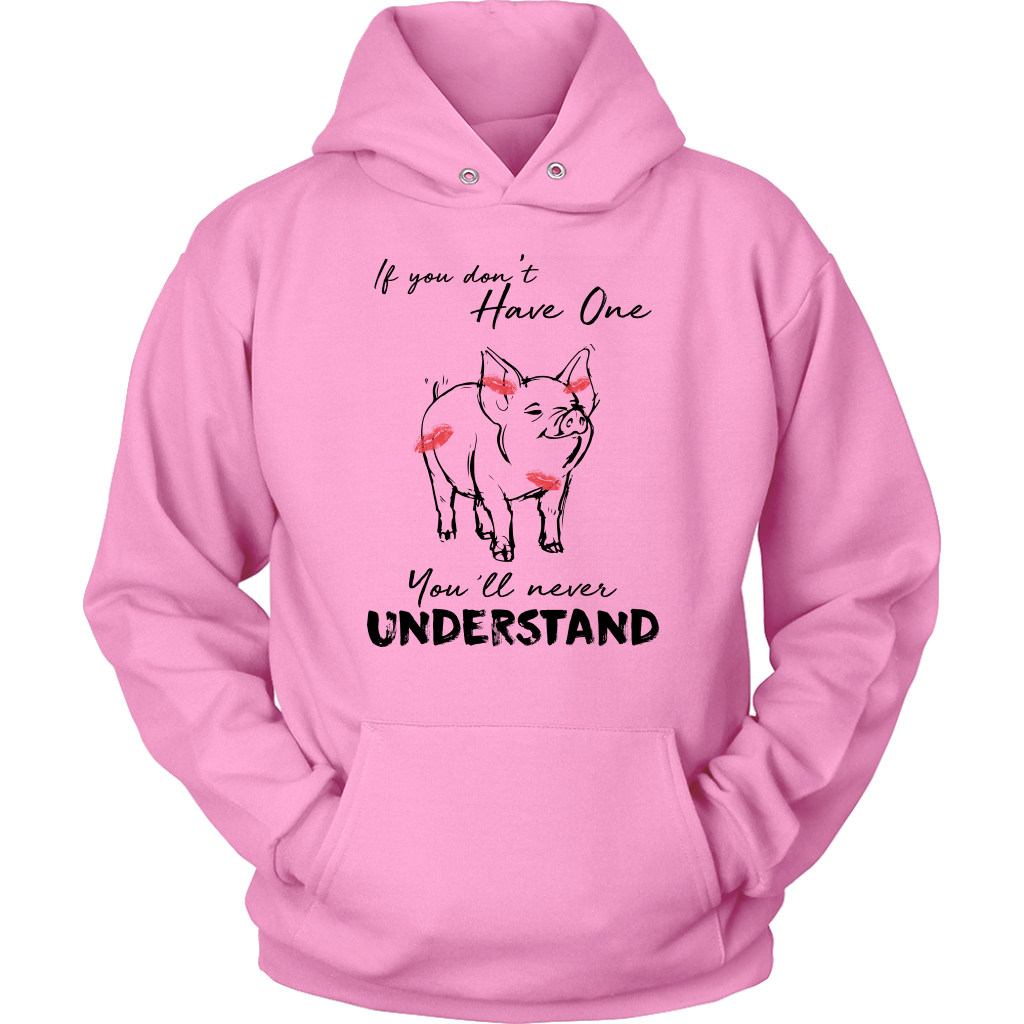 Funny Pig Hoodie If You Don't Have One You'll Never Understand