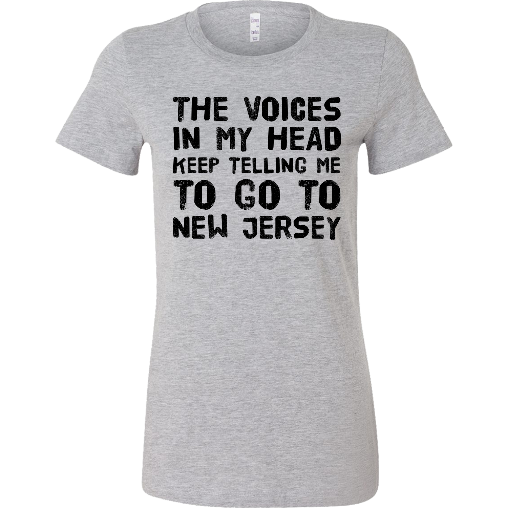 The Voices Keep Telling Me To Go To New Jersey T-Shirt