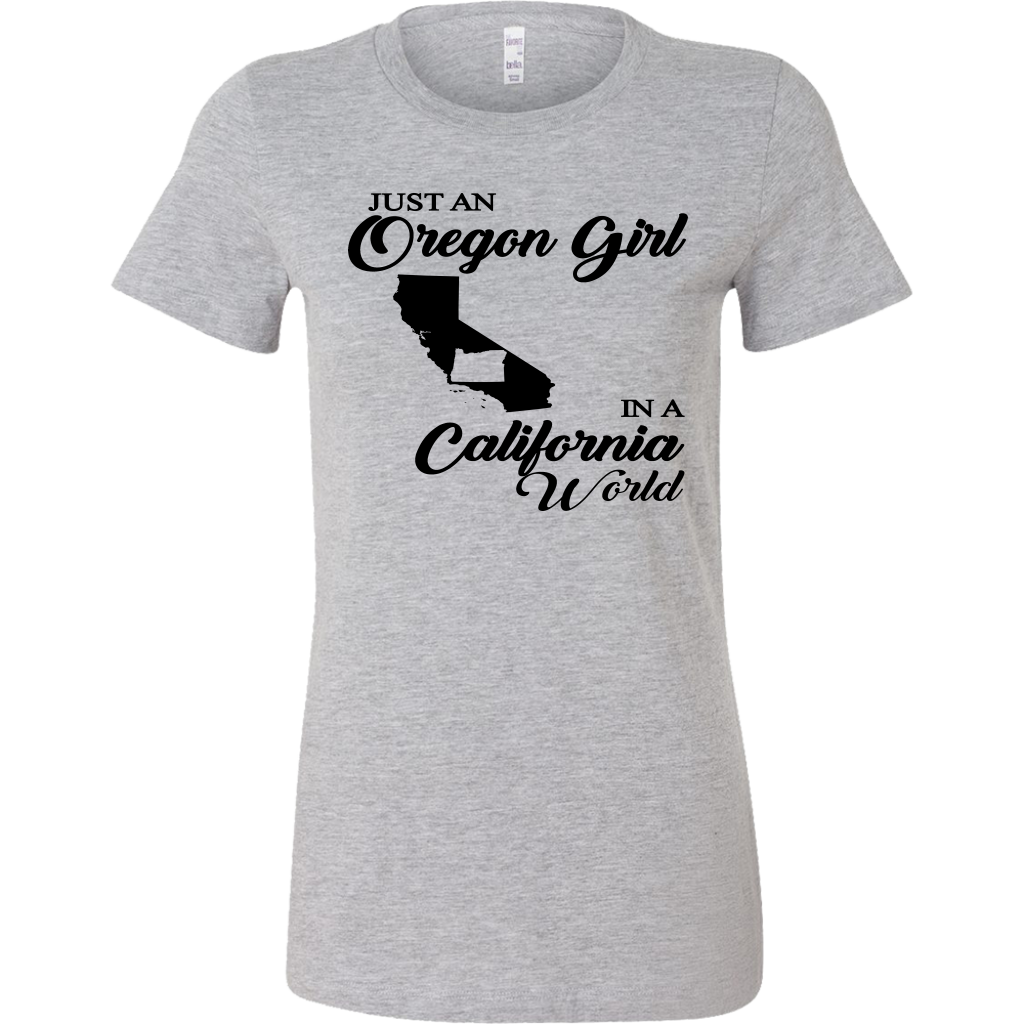 Just An Oregon Girl In A California World T Shirt