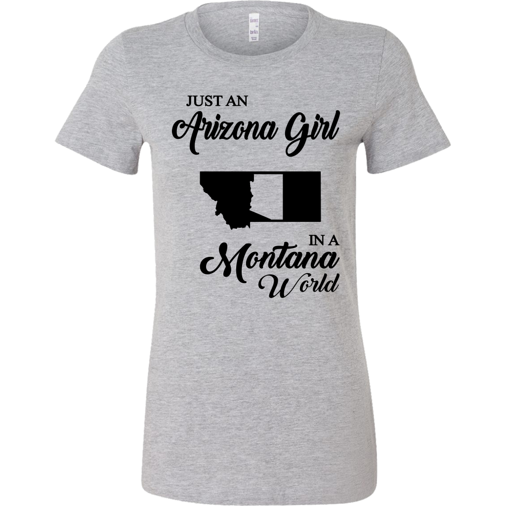 Just An Arizona Girl In A Montana World T-Shirt