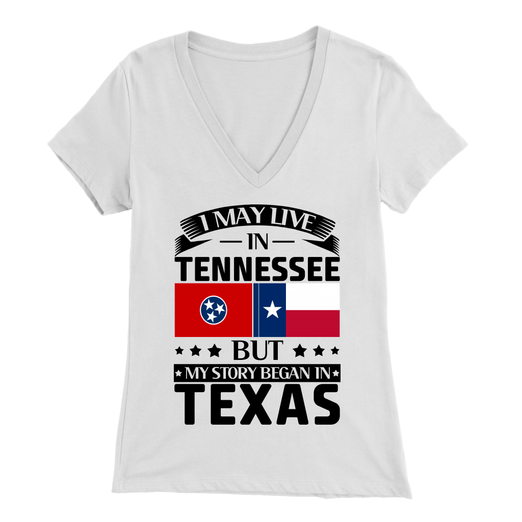 I May Live In Tennessee My Story Began In Texas T- Shirt