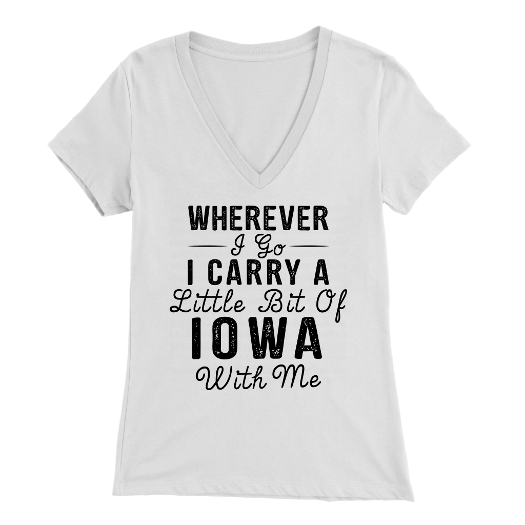 Wherever I Go I Carry A Little Bit Of Iowa With Me T- Shirt