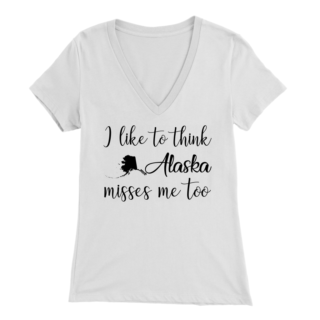 I Like To Think Alaska Misses Me Too T-Shirt
