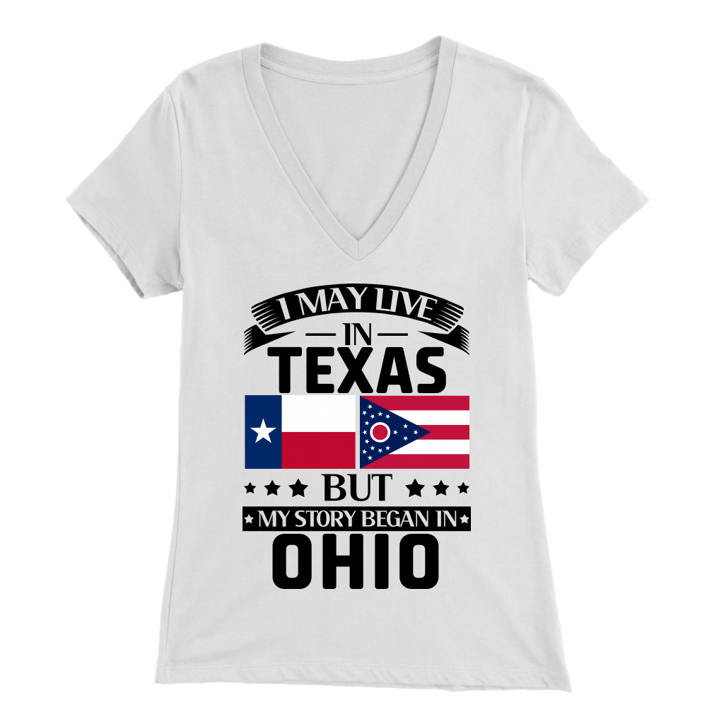 I May Live In Texas But My Story Began In Ohio T-Shirt