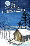The Crooked Lake Chronicles: Mostly True Stories of Life Up North