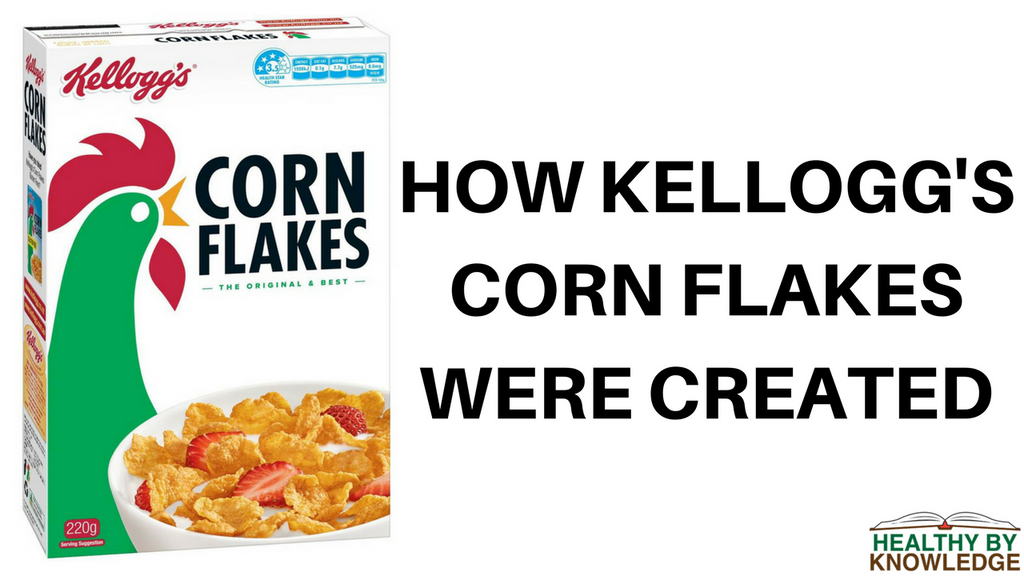 How Kellogg's corn flakes were created