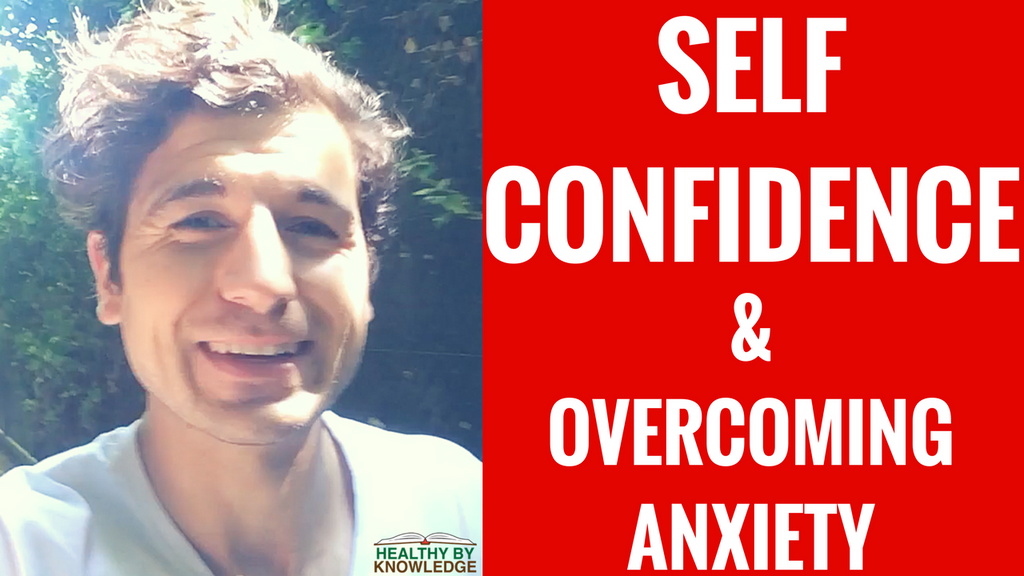 SELF CONFIDENCE & OVEROCOMING ANXIETY