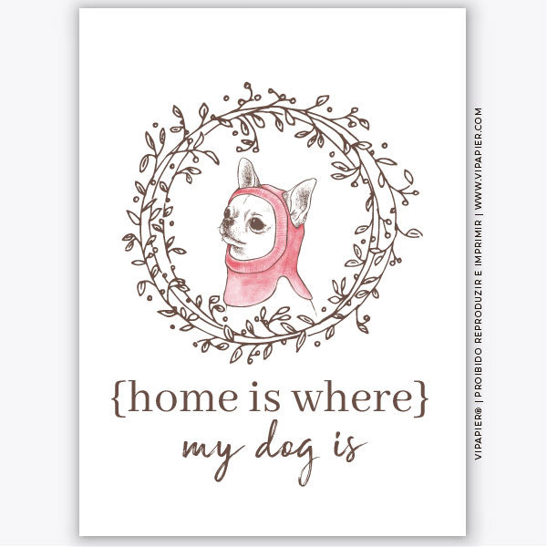 Quadro Home is where my dog is... Chihuahua