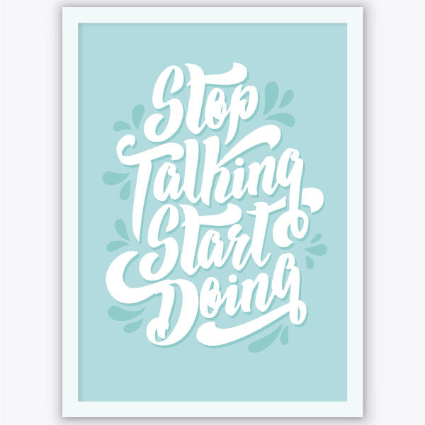Quadro Stop talking, Start Doing