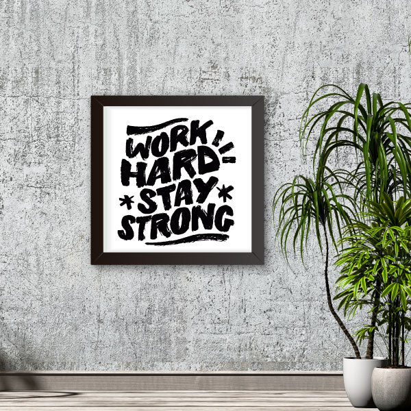 Quadro Work Hard, Stay Strong