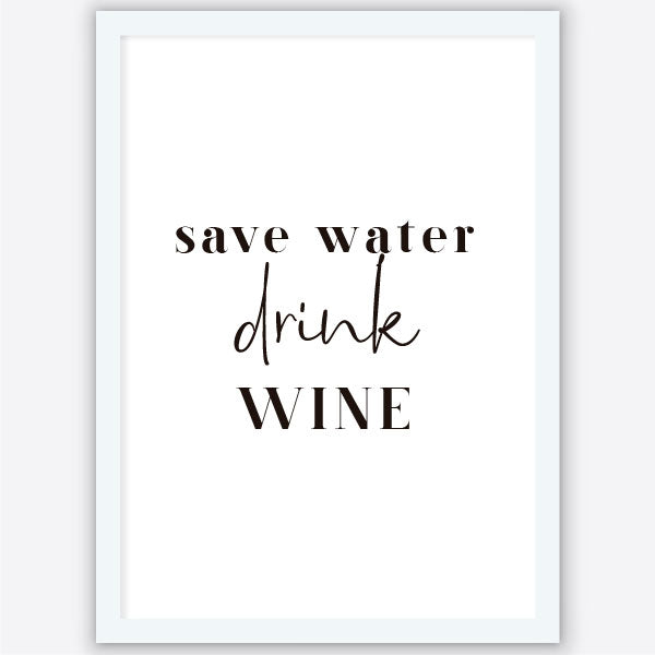 Quadro Save Water Drink Wine