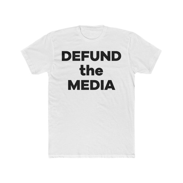 Defund the Media - Unisex Cotton Crew Tee