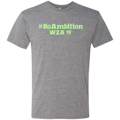#NoAmbition Neon - NL6010 Next Level Men's Triblend T-Shirt