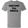 Defund the Media Solid Black Unisex NL6010 Men's Triblend T-Shirt