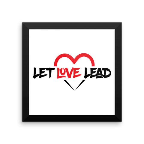 Let Love Lead - Framed poster