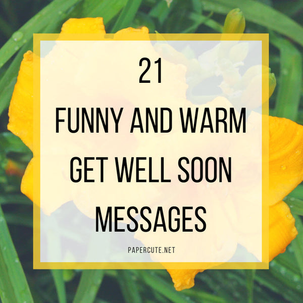 21 Funny and Warm Get Well Soon Messages