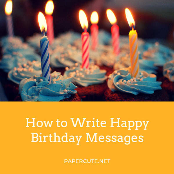How to Write Happy Birthday Messages