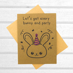 Let's Get Every Bunny and Party - Birthday Card - Papercute