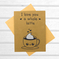 I Love You a Whole Latte Card - Papercute