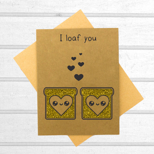 I Loaf You Card - Papercute