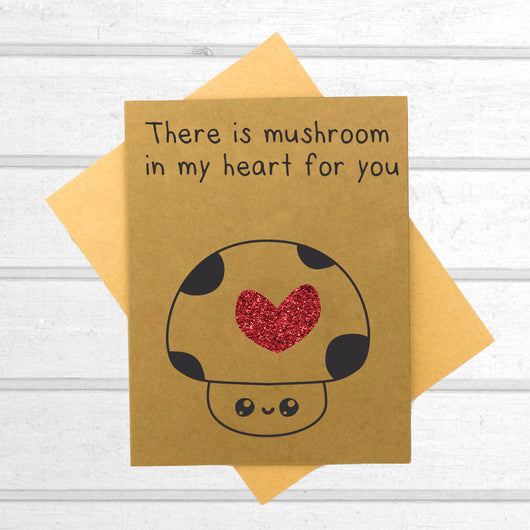 There is Mushroom in My Heart for You Card - Papercute
