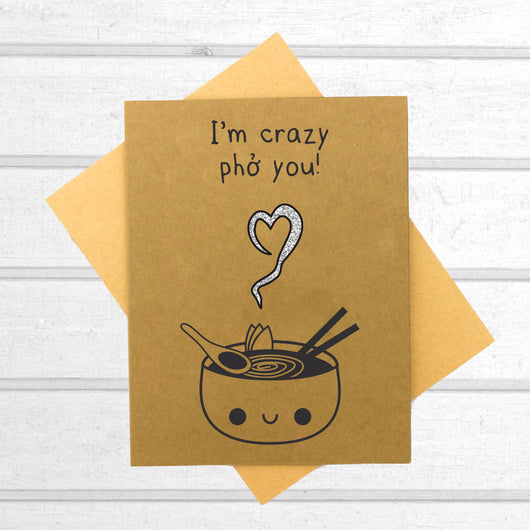 I'm Crazy Pho You Card - Papercute