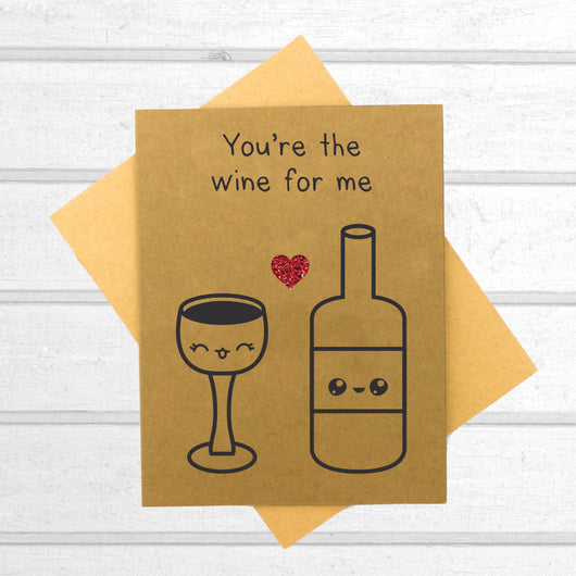 You're the Wine for Me - Papercute
