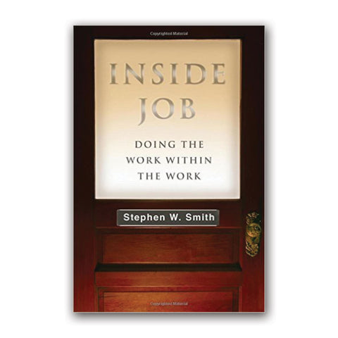Inside Job: Doing the Work Within the Work