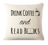 Drink Coffee And Read Books Pillow Cover C4