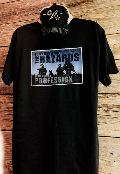 Fully Knowing the Hazards of My Chosen Profession Tee