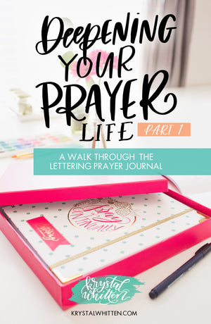 Prayer Series: A Walk Through the Lettering Prayer Journal (part 1)