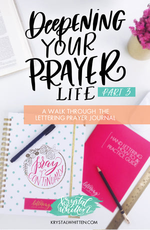 Prayer Series: A Walk Through the Lettering Prayer Journal (part 3)