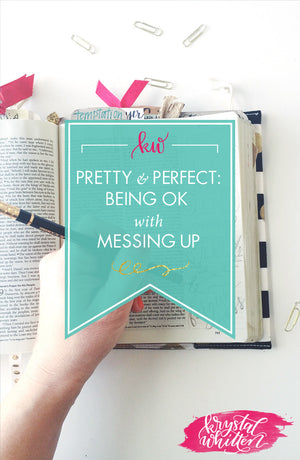 The Pretty and Perfect Trap: Learning to Be OK With Messing Up