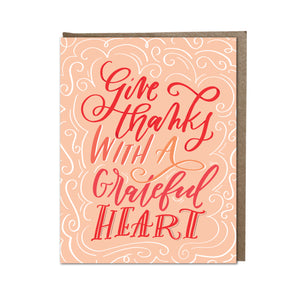 """Give Thanks With A Grateful Heart"" card"