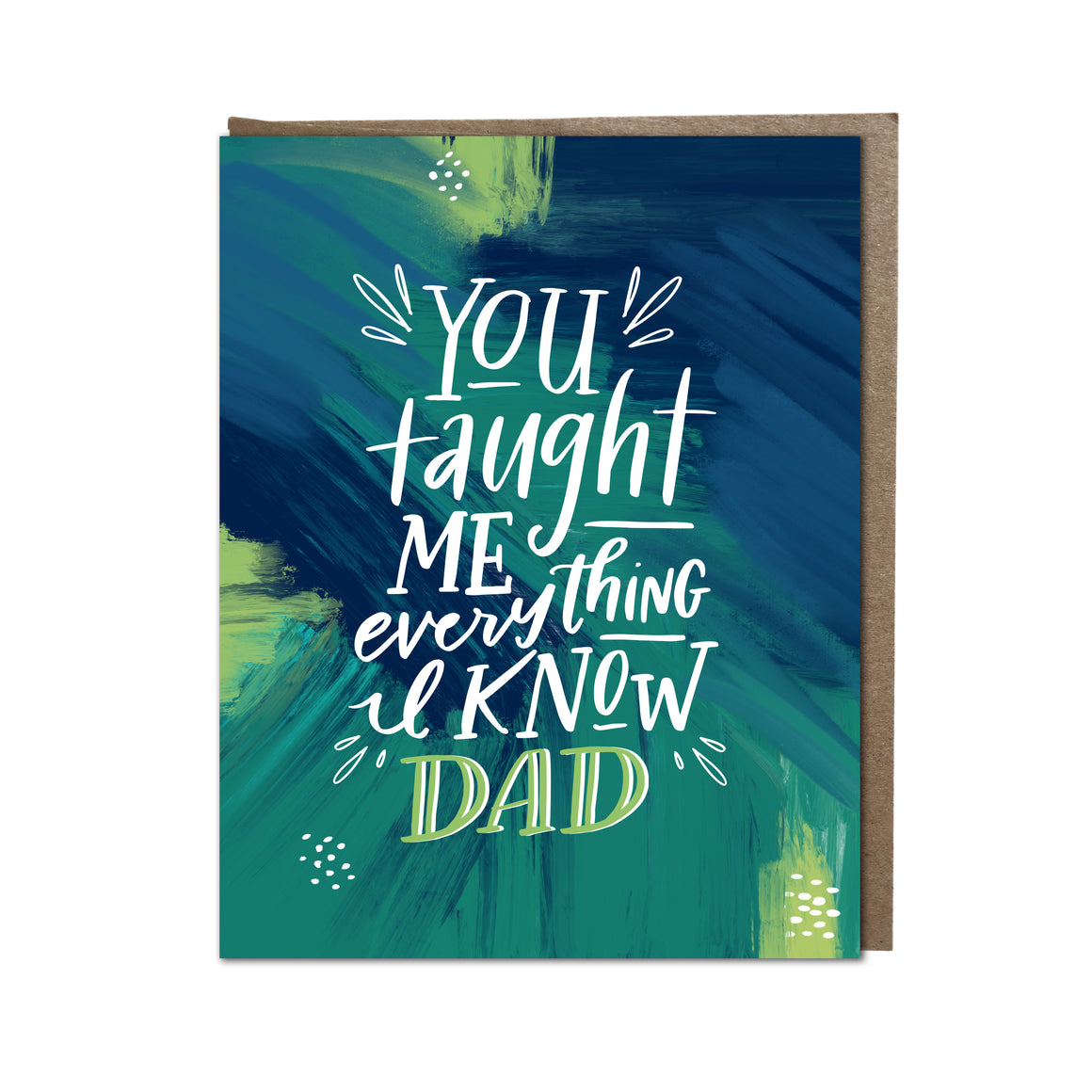 """You Taught Me Everything, Dad"" card"