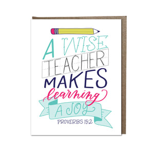 """A Wise Teacher Makes Learning a Joy"" card"