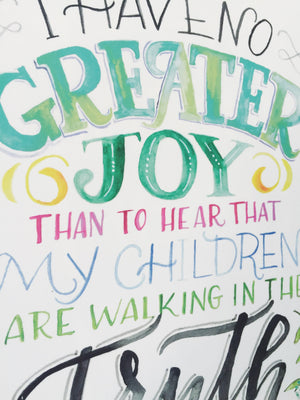 """I Have No Greater Joy"" scripture art print"