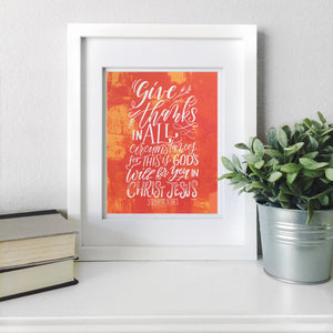 """Give Thanks in All Circumstances"" scripture art print"