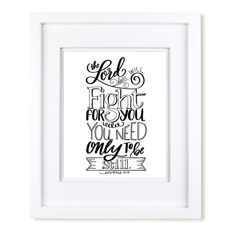 """The Lord Will Fight for You"" scripture art print"