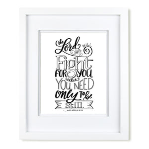 The Lord Will Fight For You Exodus 14:14 hand lettered art print