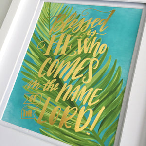 """Blessed Is He"" scripture art print"