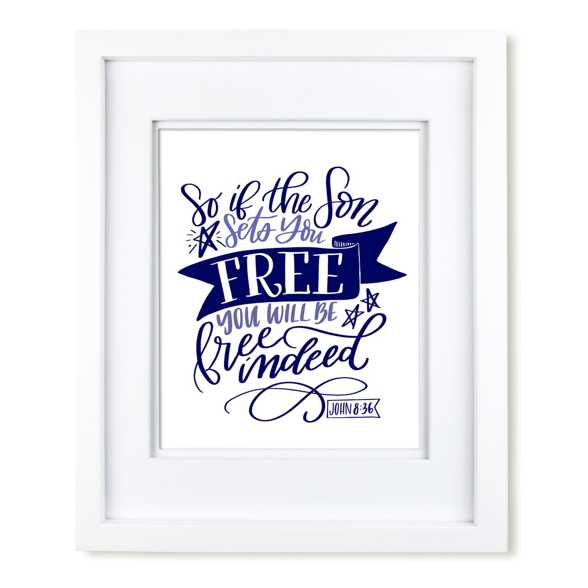 """Free Indeed"" scripture art print"