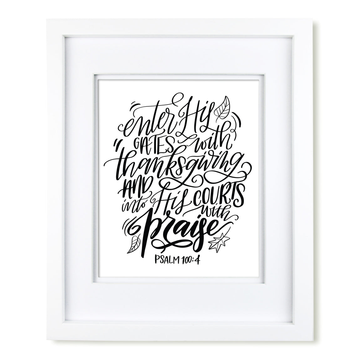 """Enter with Thanksgiving"" scripture art print - Black/White"