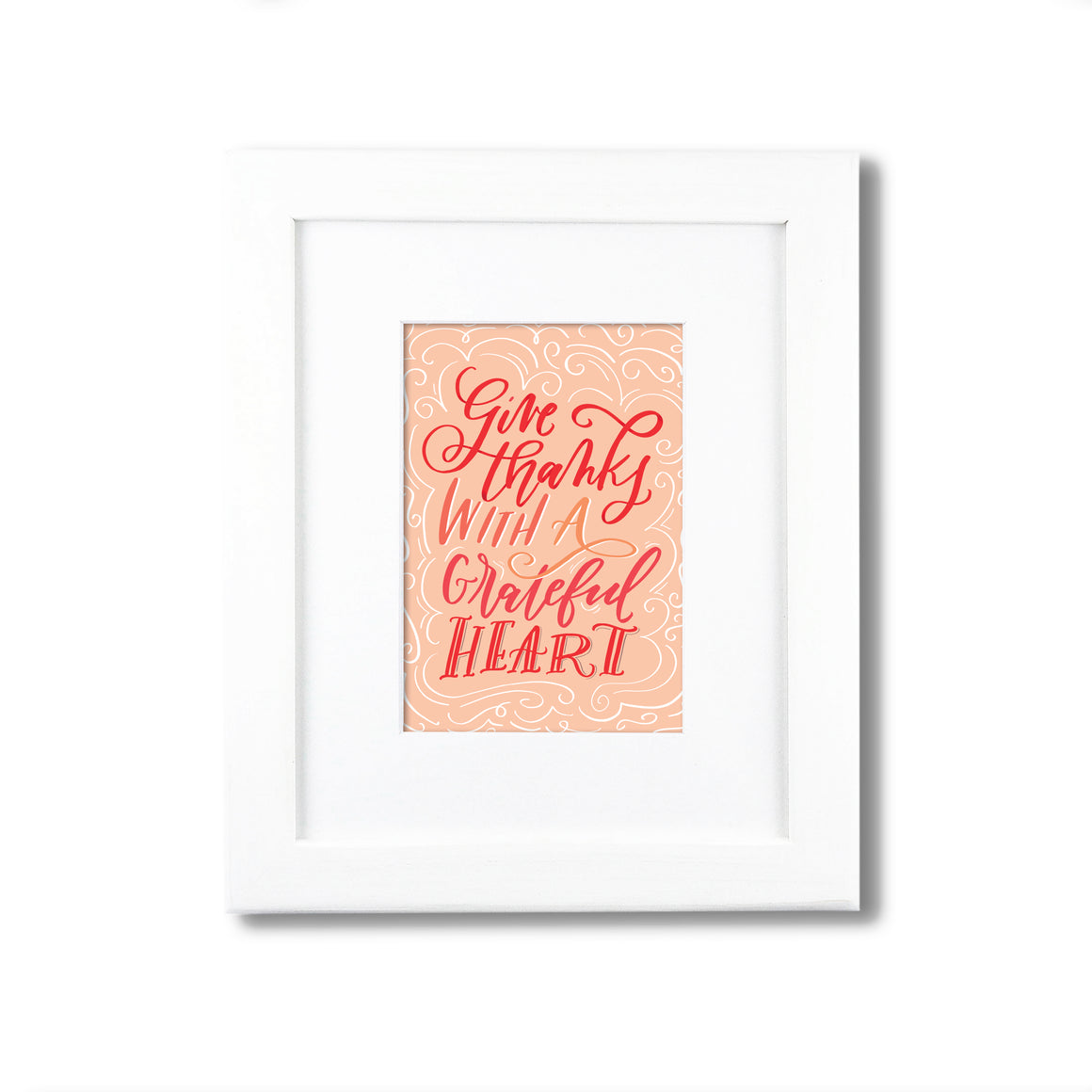 """Give Thanks With A Grateful Heart""  art print"